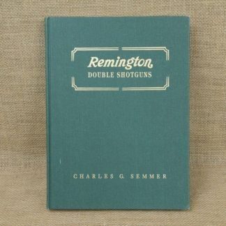 Remington Double Shotguns by Charles G Semmer