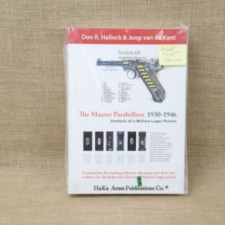 The Mauser Parabellum -1930-1946 Analysis of a Million Luger Pistols, Signed, #398 of 1000