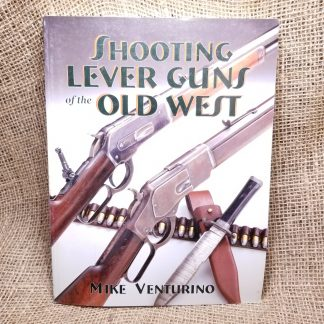 Shooting Lever Actions guns of the old west