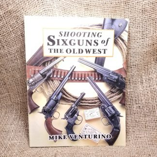 Shooting Sixguns of the American West