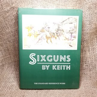 Sixguns by Keith The Standard Work Edition