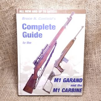 The Complete Guide to the M1 Garand and M1 Carbine