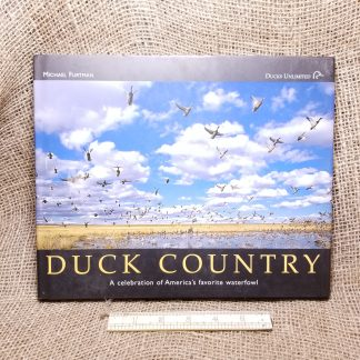 Duck Country - A Celebration of America's Favorite Waterfowl