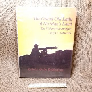The Grand Old Lady of No Man's Land The Vickers Machinegun